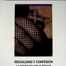 Libros: SARRIÓN. SEXUALIDAD Y CONFESIÓN.LA SOLICITACIÓN ANTE EL TRIBUNAL DEL SANTO OFICIO (S. XVI-XIX). 2010. Lote 175108150