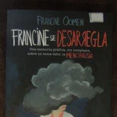Libros: LIBRO - FRANCINE SE DESARREGLA - FRANCINE OOMEN - PENGUIN RANDOM - MENOPAUSIA. Lote 176851760
