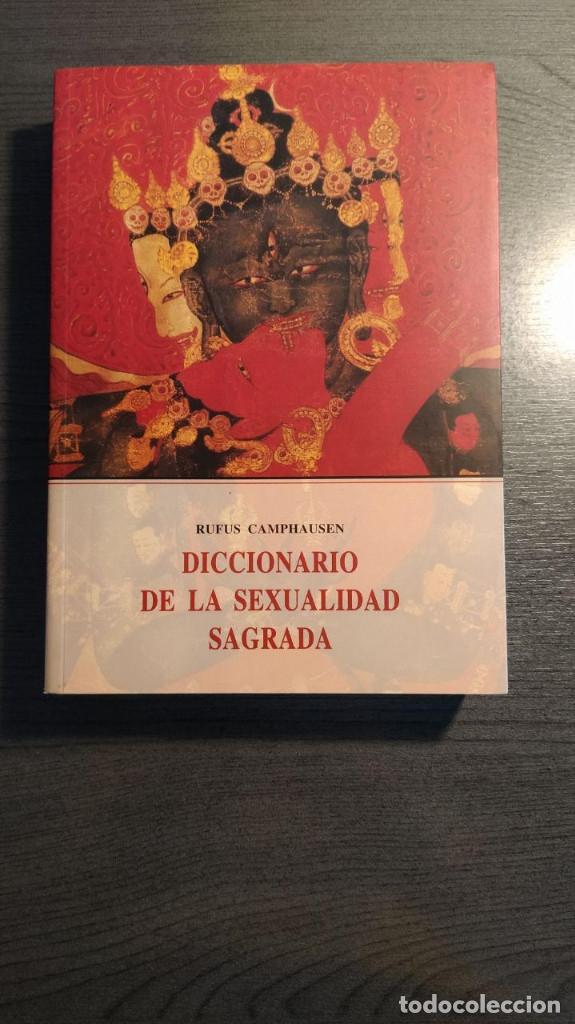 DICCIONARIO DE LA SEXUALIDAD SAGRADA . RUFUS CAMPHAUSEN. EDITORIAL ALEJANDRÍA (Libros Nuevos - Humanidades - Sexualidad)