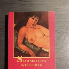 Libros: SEXO SIN CULPA EN EL SIGLO XXI. ALBERT ELLIS. EDITORIAL: LOS LIBROS DEL COMIENZO. . Lote 177846654