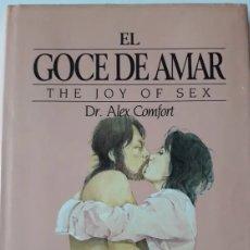 Libros: LITERATURA ERÓTICA. THE JOY OF SEX. GUIA ILUSTRADA DEL AMOR. POR ALEX COMFORT. Lote 178997843