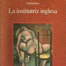 Libros: LITERATURA ERÓTICA. LA INSTITUTRIZ INGLESA. POR ANÓNIMO. Lote 179386877