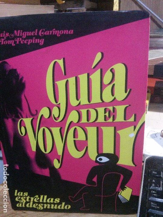 GUÍA DEL VOYEUR, LUIS MIGUEL CARMONA Y TOM PEEPING. (Libros Nuevos - Humanidades - Sexualidad)