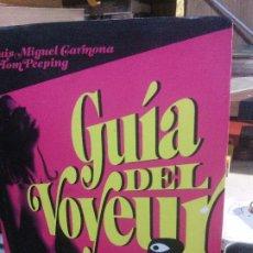 Libros: GUÍA DEL VOYEUR, LUIS MIGUEL CARMONA Y TOM PEEPING.. Lote 180491193