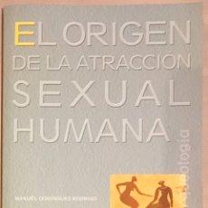 Libros: EL ORIGEN DE LA ATRACCIÓN SEXUAL HUMANA. Lote 181203388