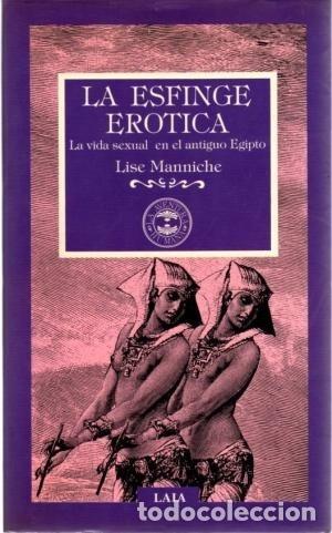 LA ESFINGE ERÓTICA; LA VIDA SEXUAL EN EL ANTIGUO EGIPTO . (Libros Nuevos - Humanidades - Sexualidad)