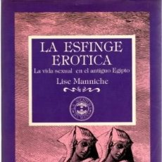 Libros: LA ESFINGE ERÓTICA; LA VIDA SEXUAL EN EL ANTIGUO EGIPTO .. Lote 182206036