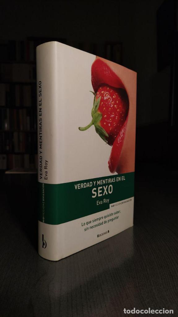 Libros: VERDAD Y MENTIRAS EN EL SEXO. EVA ROY EDICIONES B - Foto 12 - 189426968