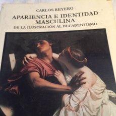 Libros: APARIENCIA E IDENTIDAD MASCULINA ENSAYOS ARTE Y CATEDRA. Lote 201976277