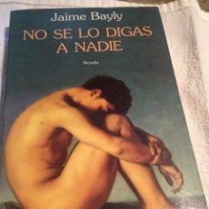 Libros: NO SE LO DIGAS A NADIE SEIS BARRAL. Lote 201991763