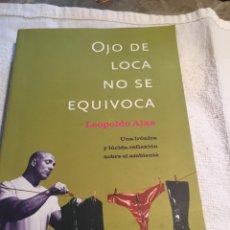 Libros: OJO DE LOCA NO SE EQUIVOCA LEOPOLDO ALAS. Lote 201992953