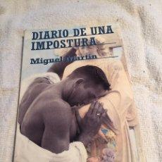 Libros: DIARIO DE UNA IMPOSTURA MIGUEL MARTIN. Lote 202014551