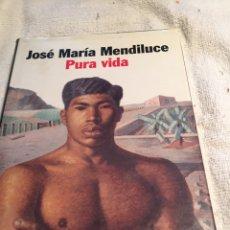 Libros: PURA VIDA JOSÉ MARÍA ME DILUCIDE FINALISTA PREMIO PLANETA 1998. Lote 202016615
