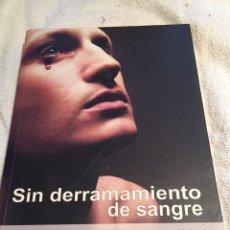 Libros: SIN DERRAMAMIENTO DE SANGRE. Lote 202017780