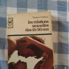 Libros: EUSTACE CHESSER, LES RELACIONA SEXUALES DES 15/20 ANS (MARABOUT UNIVERSITE, 1965). Lote 216575308