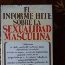 Libros: LIBRO. EL INFORME HITE SOBRE LA SEXUALIDAD MASCULINA. PLAZA Y JANES, PRIMERA EDICIÓN 1981. Lote 217250575