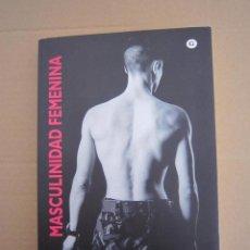 Libros: LIBRO - MASCULINIDAD FEMENINA (JUDITH HALBERSTAM) - 2008 - EDITORIAL EGALES. Lote 219266781