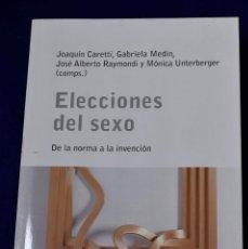 Libros: ELECCIONES DEL SEXO (ESCUELA LACANIANA) - CARETTI, JOAQUÍN. Lote 219437643