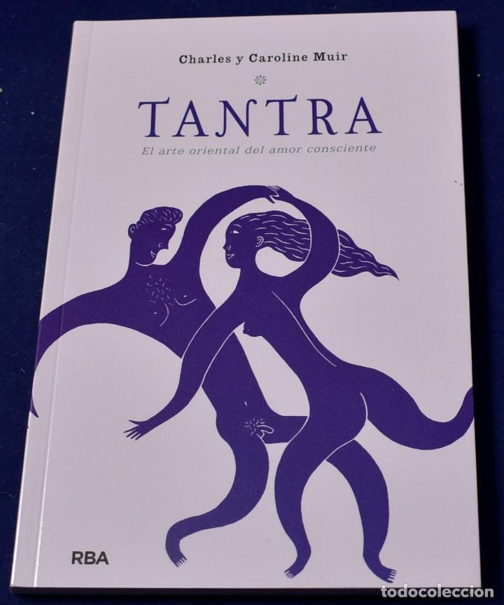 TANTRA. EL ARTE ORIENTAL DEL AMOR CONSCIENTE: 189 (OTROS NO FICCIÓN) - MUIR, CHARLES; CLARK, JIMMY (Libros Nuevos - Humanidades - Sexualidad)