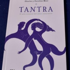 Libros: TANTRA. EL ARTE ORIENTAL DEL AMOR CONSCIENTE: 189 (OTROS NO FICCIÓN) - MUIR, CHARLES; CLARK, JIMMY. Lote 219437485