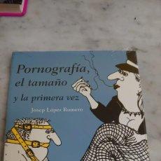 Libros: PRPM 42 PORNOGRAFIA, EL TAMAÑO Y LA PRIMERA VEZ. LOS HOMBRES Y EL SEXO. JOSEP LÓPEZ ROMERO. Lote 222615480