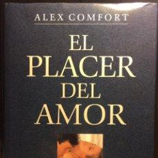 Libros: EL PLACER DEL AMOR. ALEX COMFORT 1992 GRIJALBO CÍRCULO LECTORES. Lote 223043206