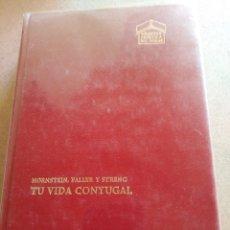 Libros: TU VIDA CONYUGAL HORNSTEIN, FALLER Y STRENG. Lote 225988795