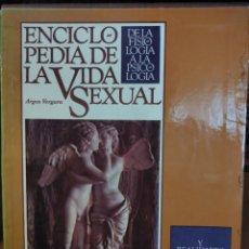 Libros: ENCICLOPEDIA DE LA VIDA SEXUAL. ARGOS VERGARA. 6 TOMOS. Lote 232156130