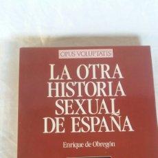 Libros: LA OTRA HISTORIA SEXUAL DE ESPAÑA. Lote 233377035