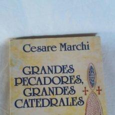 Libros: GRANDES PECADORES GRANDES CATEDRALES. Lote 233377165