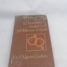 Libros: EL HOMBRE LA MUJER Y EL PROBLEMA SEXUAL. Lote 253915995