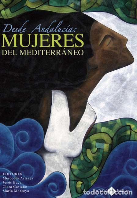DESDE ANDALUCÍA. MUJERES DEL MEDITERRÁNEO (Libros Nuevos - Humanidades - Sexualidad)