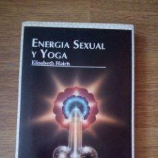 Libros: ELISABETH HAICH - ENERGÍA SEXUAL Y YOGA - LIBRO GUÍA. Lote 262690465