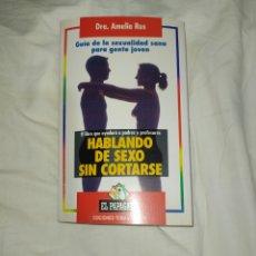 Libros: GUÍA DE LA SEXUALIDAD SANA PARA GENTE JOVEN-- DRA. AMELIA RUS-- EN EXCELENTE ESTADO DE CONSERVACIÓN-. Lote 268313824
