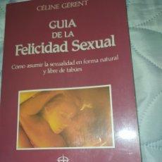 Libros: GUÍA DE LA FELICIDAD SEXUAL-- EN EXCELENTE ESTADO DE CONSERVACIÓN-. Lote 272650253
