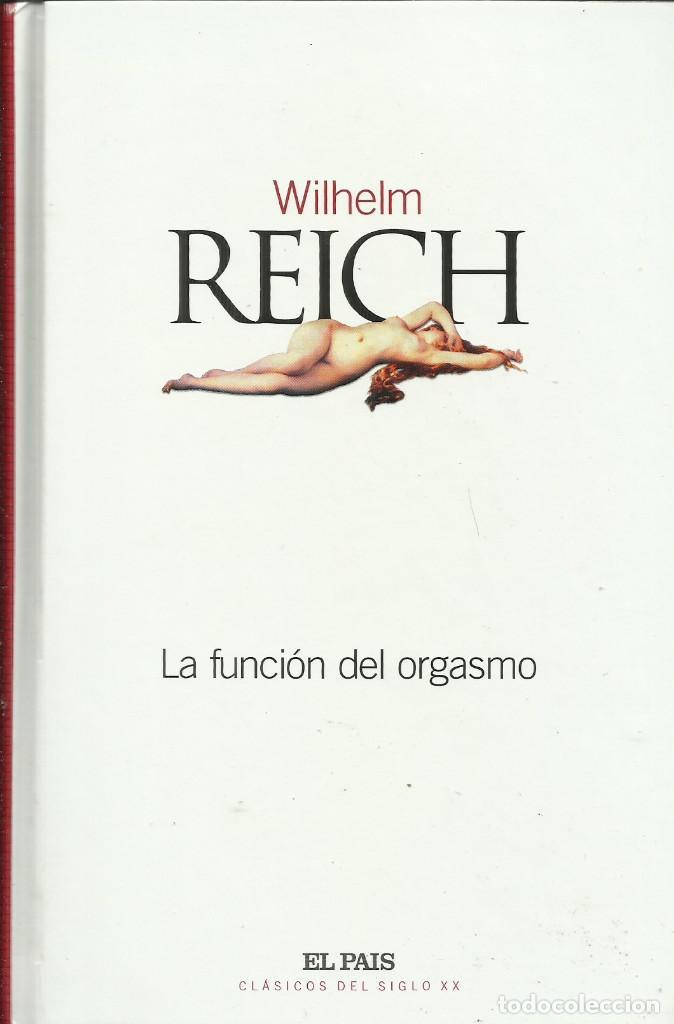 LA FUNCIÓN DEL ORGASMO / WILHELM REICH. (Libros Nuevos - Humanidades - Sexualidad)