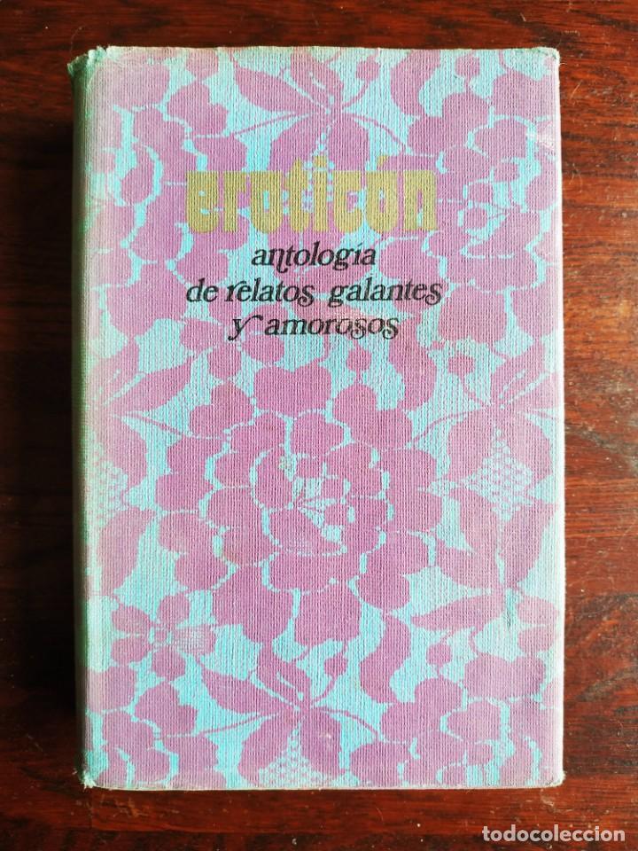 EROTICÓN. ANTOLOGÍA DE RELATOS GALANTES Y AMOROSOS 12 CAPITULOS QUE DESVELAN MISTERIOS DE LA EROTICA (Libros Nuevos - Humanidades - Sexualidad)