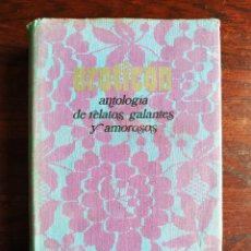 Libros: EROTICÓN. ANTOLOGÍA DE RELATOS GALANTES Y AMOROSOS 12 CAPITULOS QUE DESVELAN MISTERIOS DE LA EROTICA. Lote 288973253