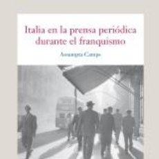 Libros: HISTORIA DE LA LITERATURA. ITALIA EN LA PRENSA PERIÓDICA DURANTE EL FRANQUISMO - ASSUMPTA CAMPS. Lote 42617216