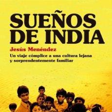 Libros: SOLIDARIDAD. SUEÑOS DE INDIA - JESÚS MENÉNDEZ. Lote 44820923
