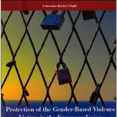 Libros: ENSAYO. ESSAY. PROTECTION OF THE GENDER-BASED VIOLENCE VICTIMS IN THE EUROPEAN UNION - TERESA FREIXE. Lote 45463963