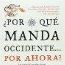 Libros: POR QUÉ MANDA OCCIDENTE.POR AHORA? MORRIS, IAN GASTOS DE ENVIO GRATIS. Lote 46338638