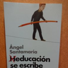 Libros: HEDUCACIÓN SE ESCRIBE SIN HACHE. LA EDUCACIÓN EN ESPAÑA. A. SANTAMARÍA. - DEBATE - 2014.. Lote 47462349