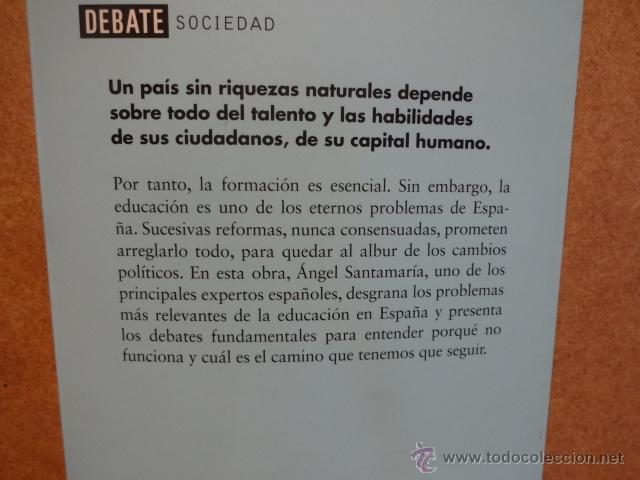 Libros: HEDUCACIÓN SE ESCRIBE SIN HACHE. LA EDUCACIÓN EN ESPAÑA. A. SANTAMARÍA. - DEBATE - 2014. - Foto 2 - 47462349