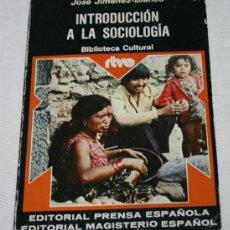 Libros: INTRODUCCION A LA SOCIOLOGIA, JIMENEZ BLANCO, RTVE EDITORIAL PRENSA ESPAÑOLA MAGISTERIO ESPAÑOL 1975. Lote 47930405