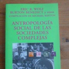 Libros: ANTROPOLOGIA SOCIAL DE LAS SOCIEDADES COMPLEJAS. WOLF, BENEDICT Y OTROS.ALIANZA ED. 1999 160 PAG. Lote 47979188