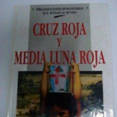 Libros: CRUZ ROJA Y MEDIA LUNA ROJA. (MICHAEL POLLARD).. Lote 51006586