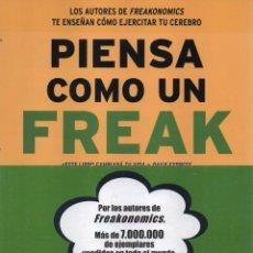 Libros: PIENSA COMO UN FREAK DE STEVEN D. LEVITT & STEPHEN J. DUBNER - EDICIONES B, 2015 (NUEVO). Lote 53396802
