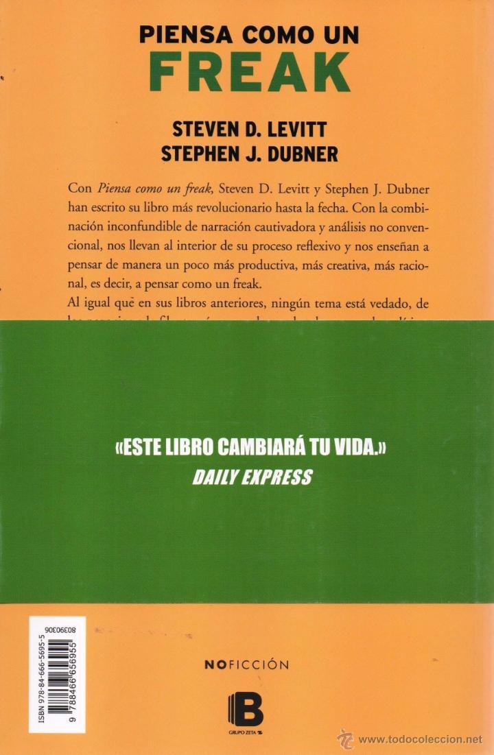 Libros: PIENSA COMO UN FREAK de STEVEN D. LEVITT & STEPHEN J. DUBNER - EDICIONES B, 2015 - Foto 2 - 53396802