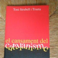 Libros: EL CANSAMENT DEL CATALANISME -TONI STRUBELL I TRUETA . Lote 66833898